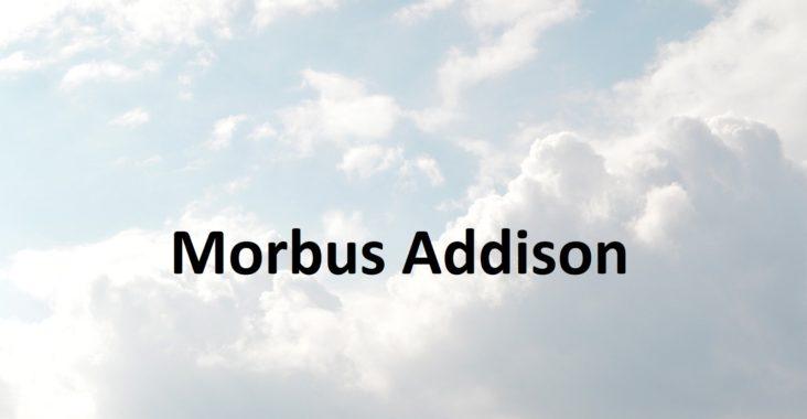 Morbus Addison: Symptome, Ursachen, Diagnose und Behandlung